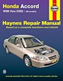 img - for Honda Accord Automotive Repair Manual : 1998 Thru 2002 (Paperback)--by Jay Storer [2005 Edition] book / textbook / text book