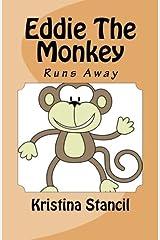 Eddie The Monkey: Running Away: Volume 2 by Kristina Stancil (2005-08-29) Paperback