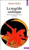 La tragédie soviétique par Malia