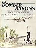 img - for The Bomber Barons: The History of the 5th Bomb Group in the Pacific During World War II, Vol. 1: A Photographic History book / textbook / text book