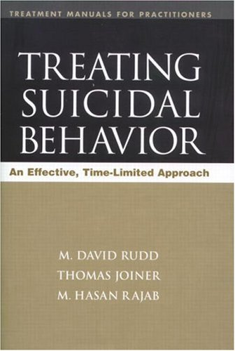 Treating Suicidal Behavior: An Effective, Time-Limited Approach (Treatment Manuals for Practitioners) by Brand: The Guilford Press