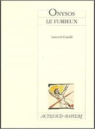 Onysos le furieux par Laurent Gaudé