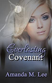 Everlasting Covenant (Dying Covenant Trilogy Book 3) by [Lee, Amanda M.]