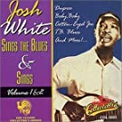 Josh White Sings The Blues & Sings, Vol. 1 & 2