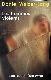 Les hommes violents Daniel Welzer Lang Babelio