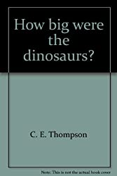 How big were the dinosaurs? (Junior scientists)