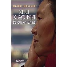 Zhu Xiao Mei: Retour en Chine (French Edition)