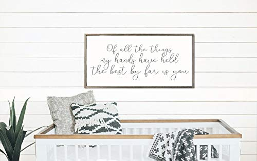 Bruyu5se Framed Wood Sign, Nursery Decor of All The Things My Hands Have Held The Best by Far is You Nursery Sign Nursery Room Sign (Of All The Things My Hands Have Held)