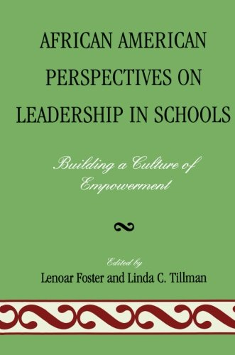 African American Perspectives on Leadership in Schools: Building a Culture of Empowerment