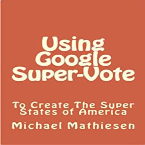 Using Google SuperVote To Create The Super States Of America Audiobook