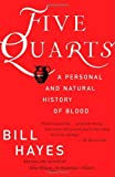 Five Quarts: A Personal and Natural History of Blood