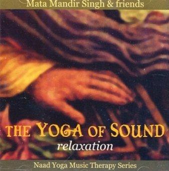 The Yoga of Sound - Relaxation de Mata Mandir Singh ...