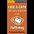 Crie a Capa de seu Ebook com PicMonkey (Série Capas Livro 1)