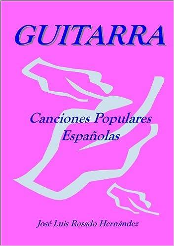 LIBRO PARTITURAS GUITARRA CLASICA. CANCIONES POPULARES ESPAÑOLAS ...