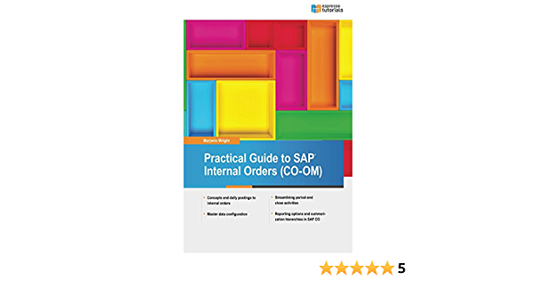 Practical Guide To Sap Internal Orders Co Om Wright Marjorie Ebook Amazon Com