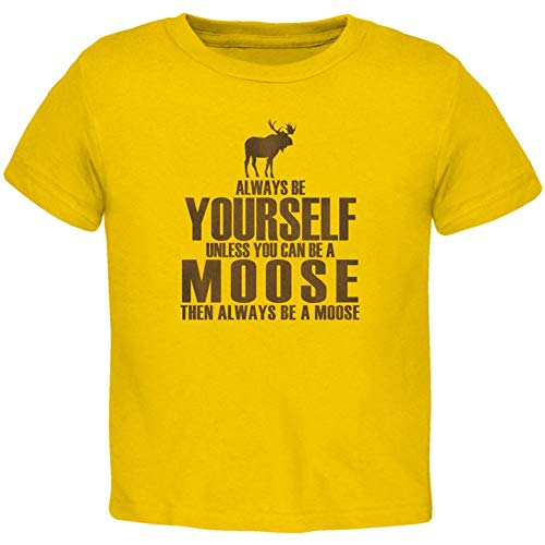 Always Be Yourself Moose Toddler T Shirt Yellow Toddler Size 5/6 ()