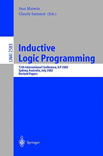 Inductive Logic Programming: 12th International Conference, ILP 2002, Sydney, Australia, July 9-11, 2002. Revised Papers