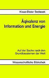 Äquivalenz von Information und Energie: Auf der Suche nach den Grundbausteinen der Welt