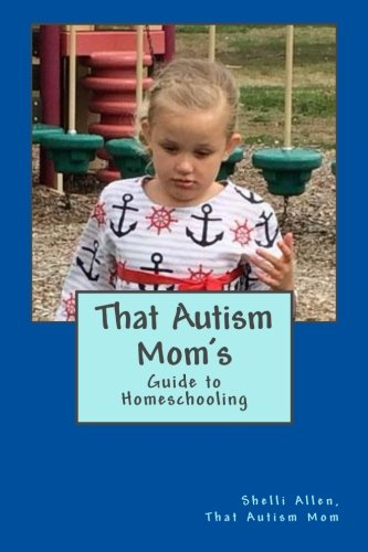 That Autism Mom's Guide: to Homeschooling