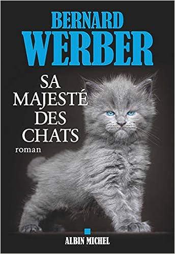 Amazon Sa Majeste Des Chats Roman Werber Bernard Foreign Language Fiction