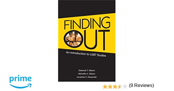 Amazon finding out an introduction to lgbt studies amazon finding out an introduction to lgbt studies 9781412938648 deborah t meem michelle a gibson jonathan alexander books fandeluxe Choice Image