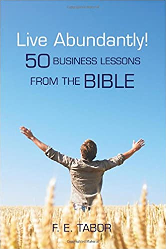 Read online Live Abundantly!: 50 Business Lessons from the Bible PDF