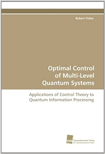 Optimal Control of Multi-Level Quantum Systems: Applications of Control Theory to Quantum Information Processing