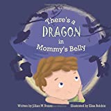There's a Dragon in Mommy's Belly (Read for a Cause)