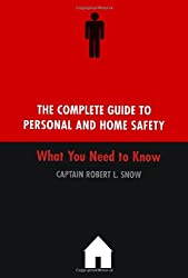 The Complete Guide To Personal And Home Safety: What You Need To Know
