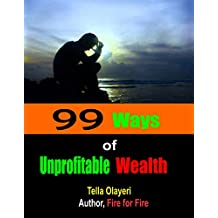 99 Ways Of Unprofitable Wealth