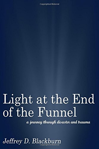 Download Light at the End of the Funnel: A journey through disaster and trauma pdf