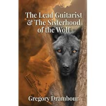 The Lead Guitarist & The Sisterhood of the Wolf
