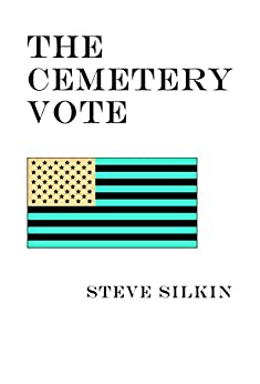 The Cemetery Vote by [Silkin, Steve]