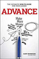 Advance: The Ultimate How-To Guide For Your Career Kindle Edition