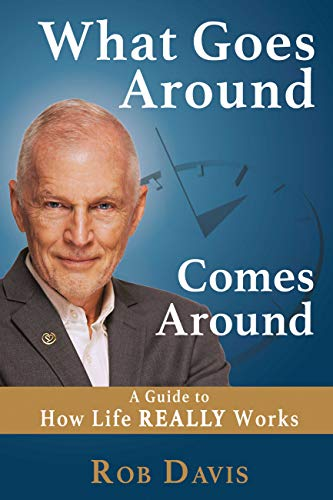 What Goes Around Comes Around Or Making >> What Goes Around Comes Around A Guide To How Life Really Works