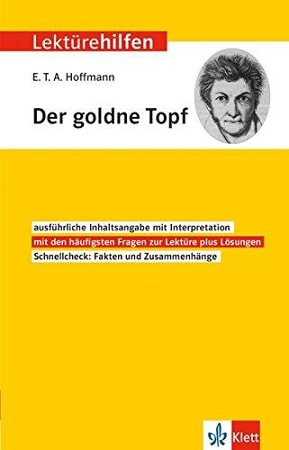 Klett Lektürehilfen E.T.A. Hoffmann Der goldne Topf  - Interpretationshilfe für die Schule