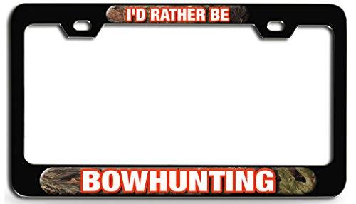 Makoroni - I'D RATHER BE BOWHUNTING Hunting Bl Steel License Plate Frame - License Tag Holder 3D Design