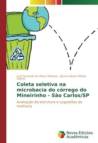 Coleta seletiva na microbacia do córrego do Mineirinho - São Carlos/SP: Avaliação da estrutura e sugestões de melhoria