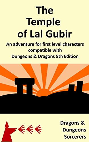 The Temple of Lal Gubir: A Dungeons & Dragons 5th Edition compatible adventure for first level characters (English Edition)