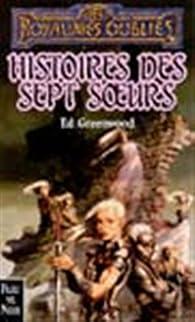 Les Royaumes oubliés, tome 49 : Histoires des sept soeurs par Ed Greenwood
