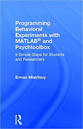 Programming Behavioral Experiments with MATLAB and Psychtoolbox: 9