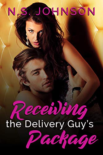 Receiving the Delivery Guy's Package (Keeping It Up with the Joneses Book 1)