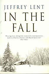 In the Fall (PB) by Jeffrey Lent (2001-10-12)
