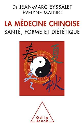 La médecine chinoise : Santé, forme et diététique