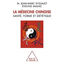 MÉDECINE CHINOISE (LA) : SANTÉ FORME ET DIÉTÉTIQUE