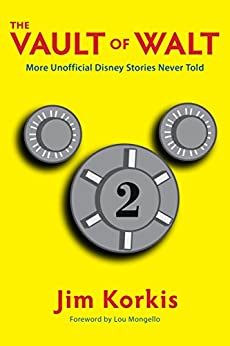 The Vault of Walt: Volume 2: More Unofficial Disney Stories Never Told by [Korkis, Jim]