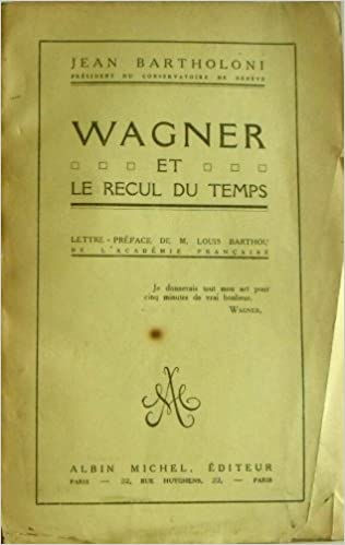 En ligne téléchargement Wagner et le recul du temps. lettre-préface de m. louis barthou. pdf ebook