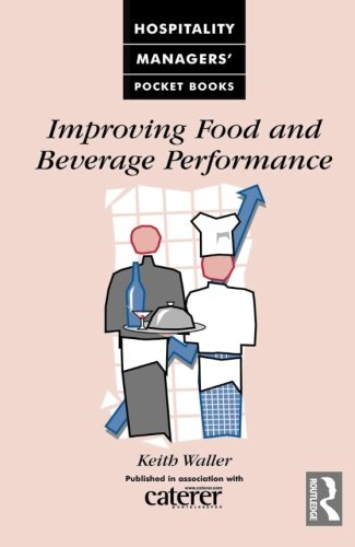 (Improving Food and Beverage Performance (Hospitality Managers' Pocket Books))