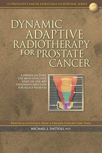 Dynamic Adaptive Radiotherapy for Prostate Cancer: A Primer on DART, the Most Effective State-of-the-Art Treatment Solution for Select Patients