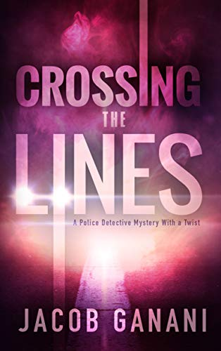 There is something rotten in the very place that is supposed to uphold the law…Crossing The Lines: A Police Detective Mystery With a Twist by Jacob Ganani